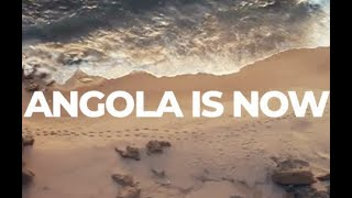 Angola is Now - Tourism Film