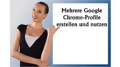 Google Chrome - Mehrere Profile erstellen und nutzen!