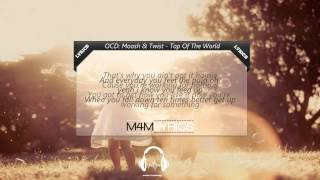 Ocd: Moosh & Twist - Top Of The World | Lyrics