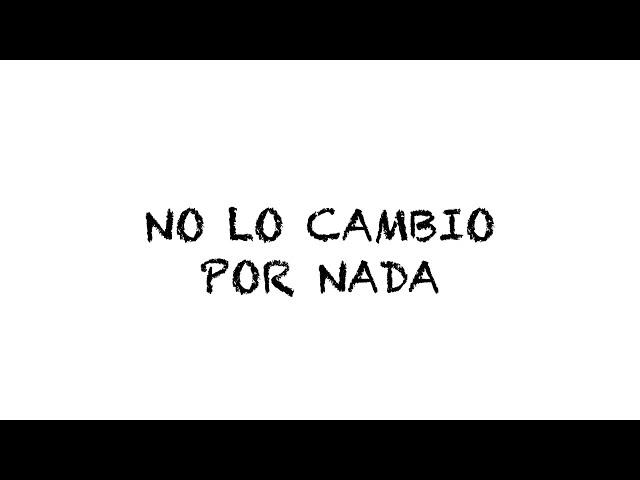 José Madero - No Lo Cambio por Nada (Lyric Video)