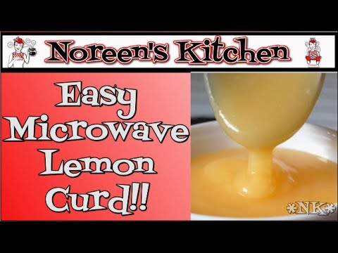 Easy Microwave Lemon Curd Recipe ~ Noreen's Kitchen - YouTube