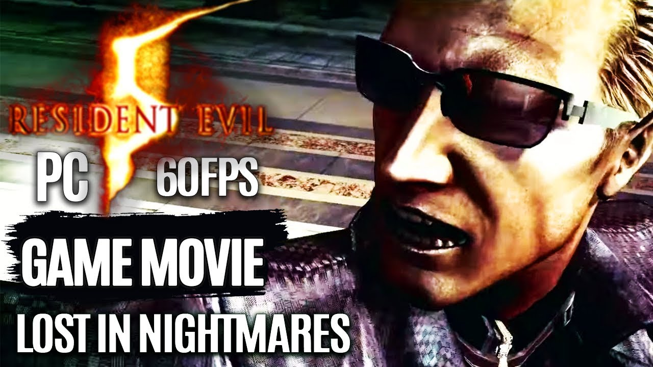 Resident Evil 5 Lost In Nightmares All Cutscenes Game Movie Pc 1080p 60fps