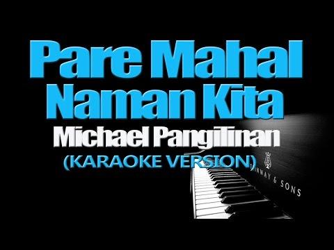 PARE MAHAL NAMAN KITA - Michael Pangilinan (KARAOKE VERSION)