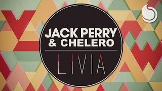 Jack Perry & Chelero - Livia (Official Audio)