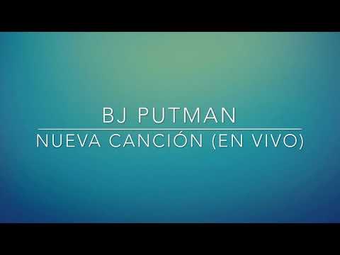 BJ Putnam | Nueva Canción (letra)