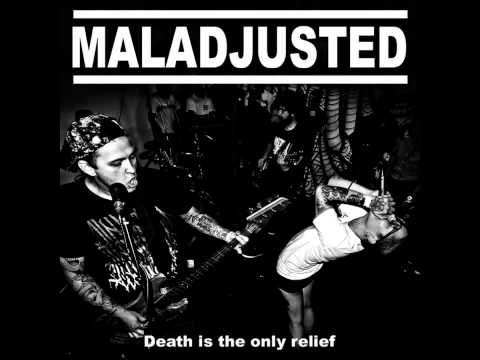 Maladjusted - Death Is The Only Relief [2014]