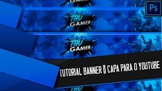 Como fazer Banner/capa para canais do youtube - Photoshop CC