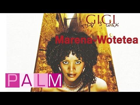 Gigi: Marena-Wotetea