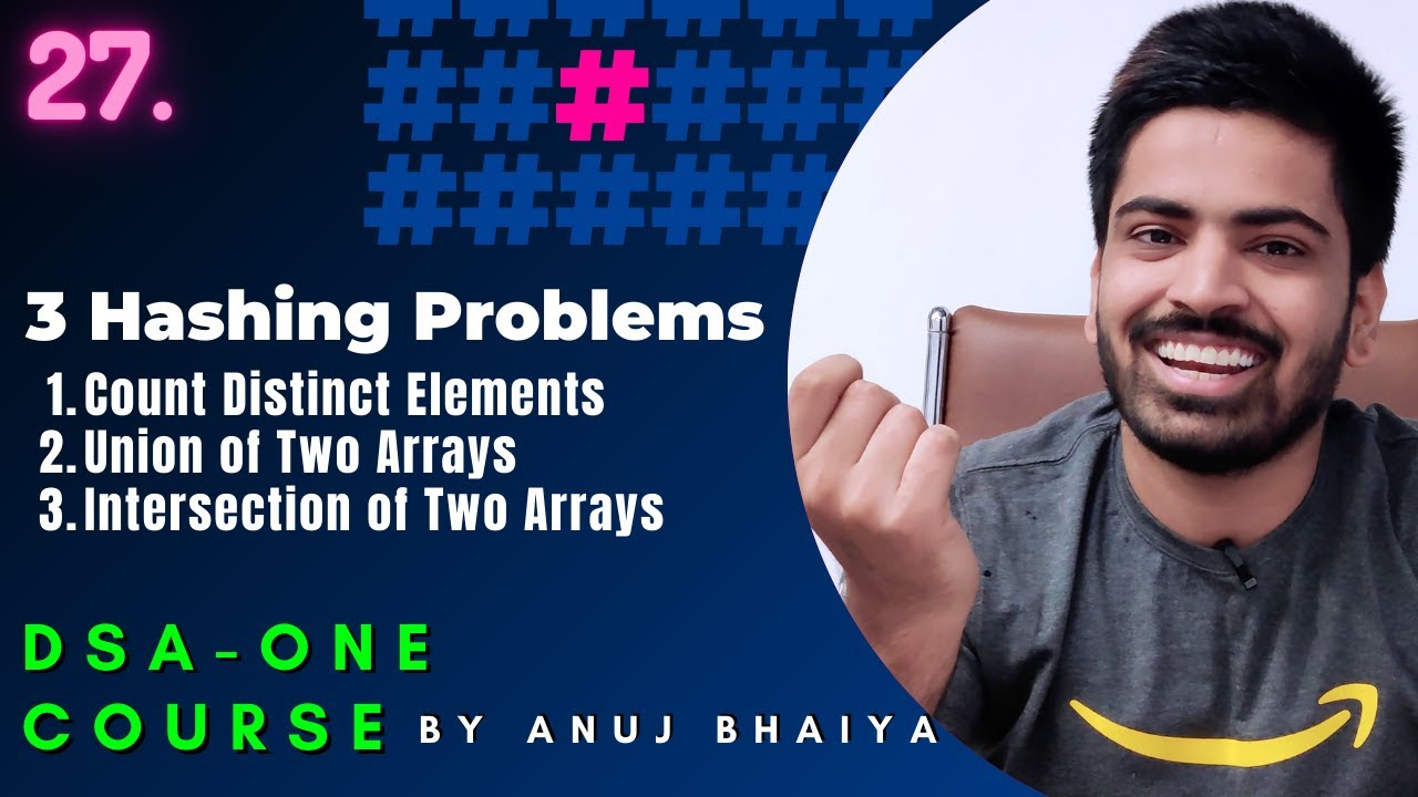 Hashing Challenge | Count Distinct Elements | Union & Intersection of Two Arrays| DSA-One