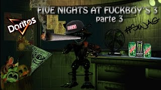 MANCA FREDDY - Five nights at Fuckboy's 3 gameplay parte 3