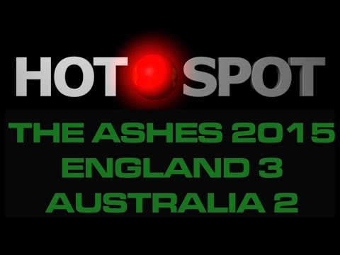 Hot Spot - Ashes 2015 review - England 3-2...