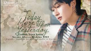 Gambar cover [Vietsub]Today more than yesterday (Secret queen makers OST) - Eunhyuk Super Junior|Dreamer&Eternal