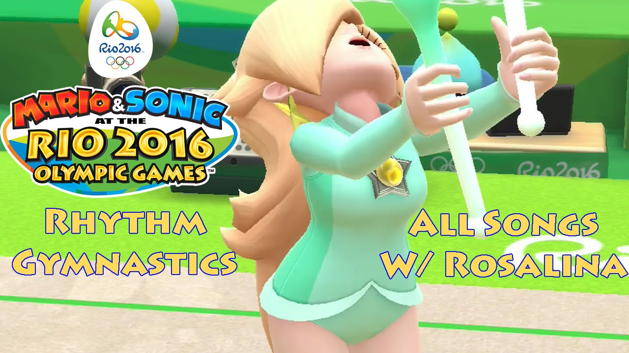 Mario Sonic At The Rio 2016 Olympic Games Rhythm Gymnastics All Songs W Rosalina Youtube