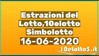 Estrazioni del lotto 16 giugno 2020