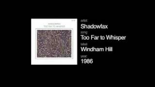 Shadowfax - Too Far to Whisper