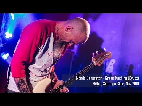 Mondo Generator - Green Machine (Kyuss) - Santiago 2019