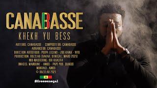Canabasse - Khekh Yu Bess