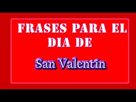 Frases Por El Dia De San Valentin Frases Para El Dia De
