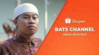 Bats Channel: Awas musyrik!