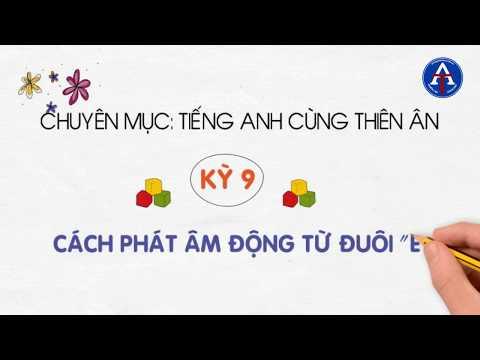 [TIẾNG ANH CÙNG THIÊN ÂN] - Kỳ 9: Cách Phát Âm Đuôi _ed Trong Tiếng Anh