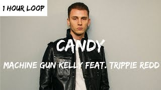 Machine Gun Kelly – Candy feat. Trippie Redd (1 HOUR LOOP)