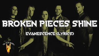 Evanescence - Broken Pieces Shine (Lyrics) - The Rock Rotation