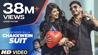 Download Chakkwein Suit (Full Video) Tigerstyle Feat. Kulwinder Billa | Preet Kanwal Mp3 and Videos