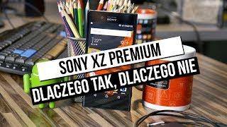 Test Sony Xperia XZ Premium: Dlaczego tak, dlaczego nie?