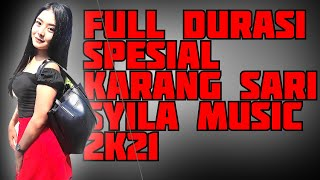 #SYILAMUSIC KARANG SARI FULL DURASI!!!!!!!!!
