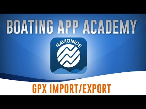 How To Export And Import GPX Files With The Navionics Boating App