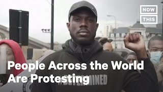 People Around the Globe Are Protesting for George Floyd | NowThis