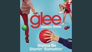 Watch Glee Cast Wanna Be Startin Somethin video