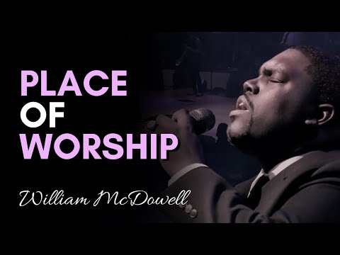 William McDowell   Place Of Worship