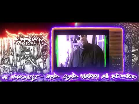 MC HOLOCAUST - MAD SAD HAPPY ALL AT ONCE