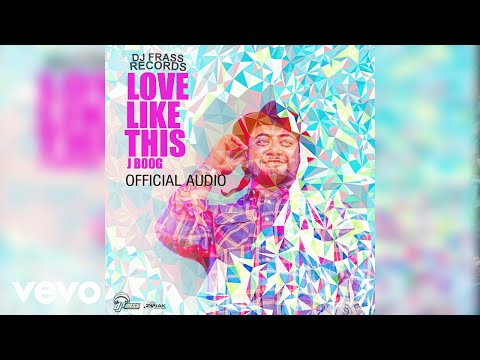 J Boog - Love Like This (Official Audio)