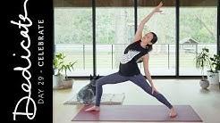 Dedicate - Day 29 - Celebrate     Yoga With Adriene