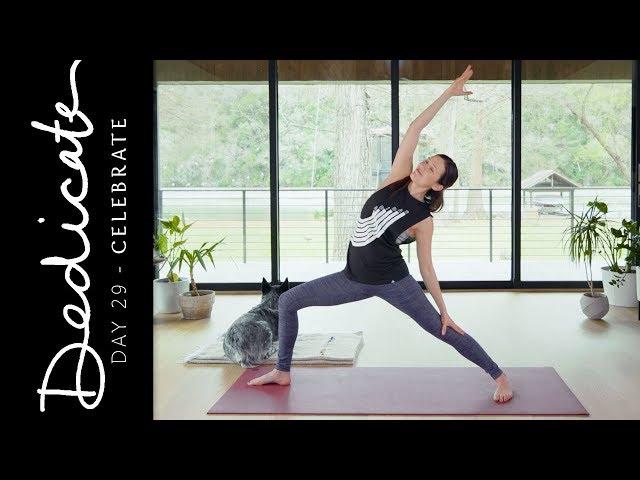 Dedicate - Day 29 - Celebrate  |  Yoga With Adriene