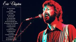 Eric Clapton   Eric Clapton Full Collection   Eric Claptop Playlist 2021