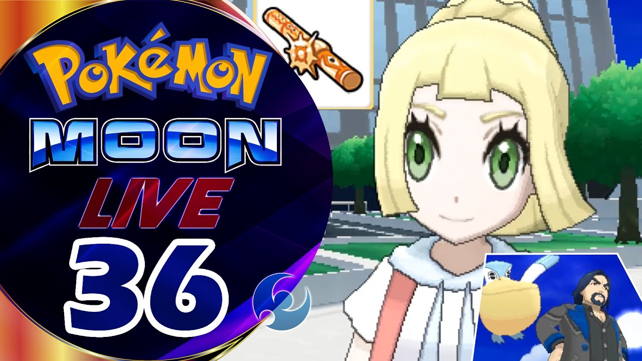 Pokemon Moon Live Let's Play - Part 36 | Z Powered Lillie and Poni ...