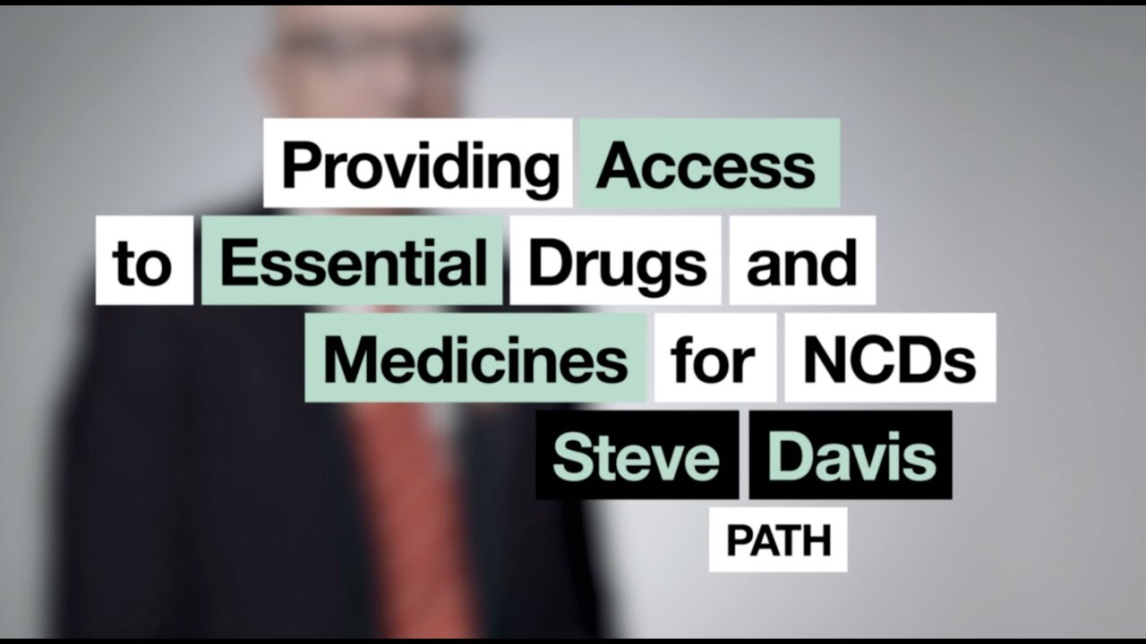 Steve Davis | Providing Access to Essential Drugs and Medicines for NCDs