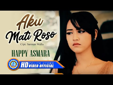 Happy Asmara - AKU MATI ROSO ( Official Music Video ) [HD]