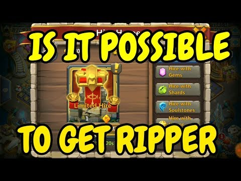 Limited Hire L Is It Possible To Get Ripper L Castle Clash