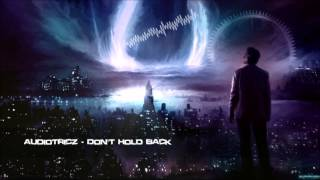 Audiotricz - Don't Hold Back [HQ Original]