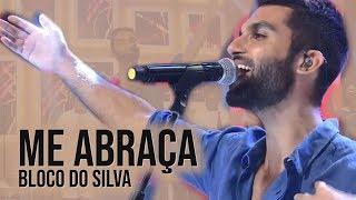 Baixar Silva - Me Abraça | Bloco do Silva | Encontro com Fátima Bernardes