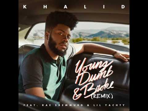 Khalid Young Dumb And Broke Clean Remix Ft Rae