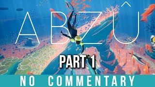 ABZU - Beautiful Game - Part 1 Gameplay (no commentary)