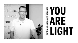 Embrace Exposure Because You Are Light | Pastor David Stephens | Chicago Tabernacle