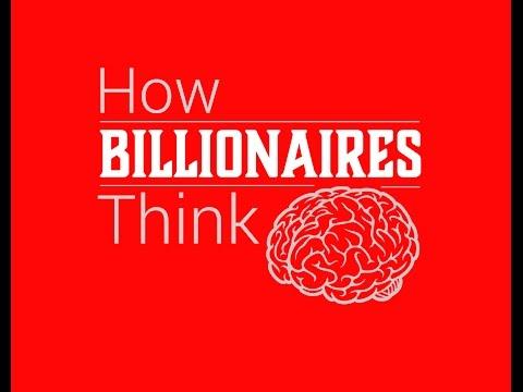 How Billionaires Think - Warren Buffett, Bill Gates, Richard Branson, Munger