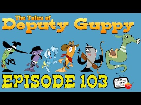 """The Tales of Deputy Guppy #103 """"Hold Up!"""" [AUDIO ONLY]"""