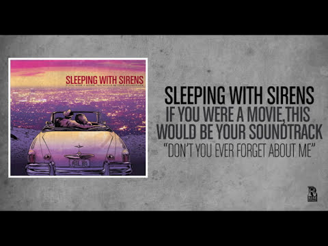 Sleeping With Sirens  Dont You Ever Forget About Me